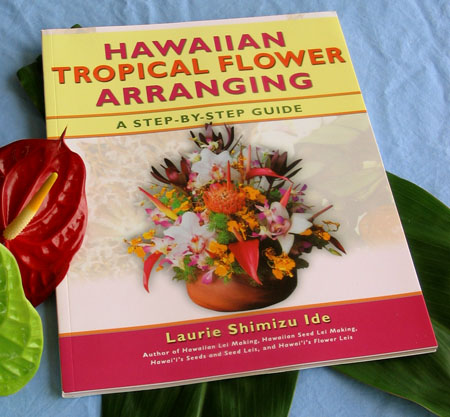 Hawaiian tropical flower arranging book = With Our Aloha